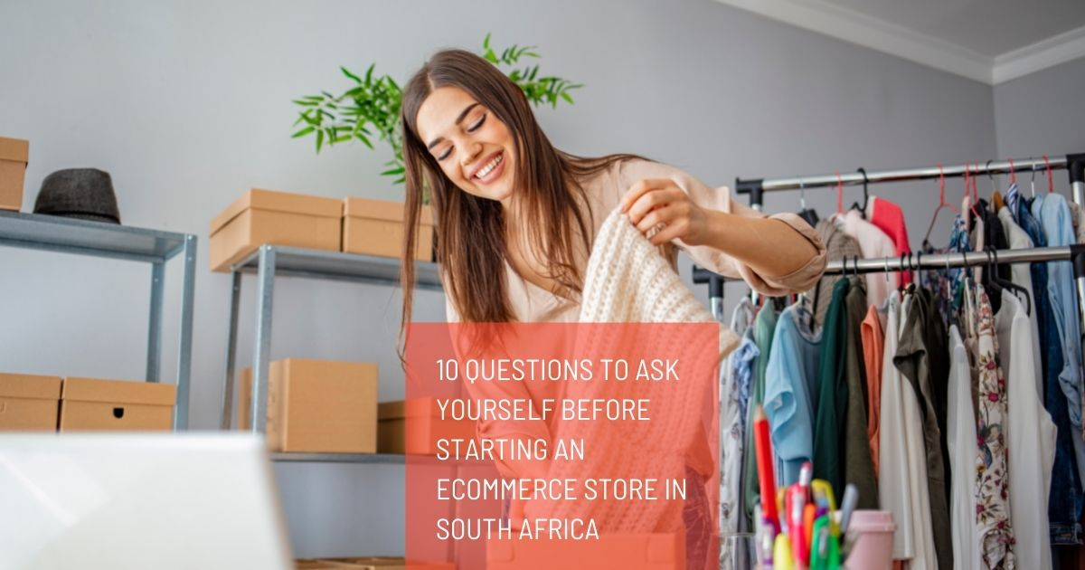 10 Questions to ask yourself before starting an eCommerce store in South Africa