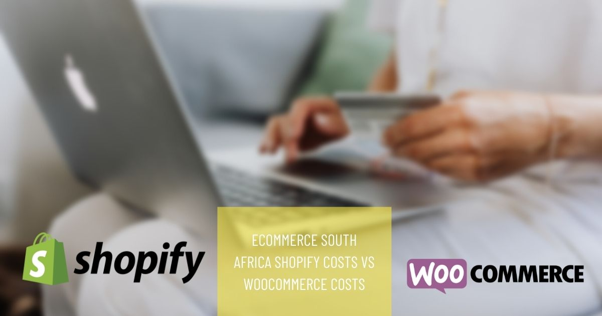 eCommerce South Africa Shopify Costs vs WooCommerce Costs
